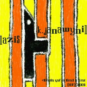 "k.janawynilazis ""Братья яйца Brad & Fratt [EP] /AHR018CD/"", 2006 (style: breaks, downtempo)"