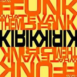 Kirik - Stay Ffunk Whateva Them Drink -AHR004CD-